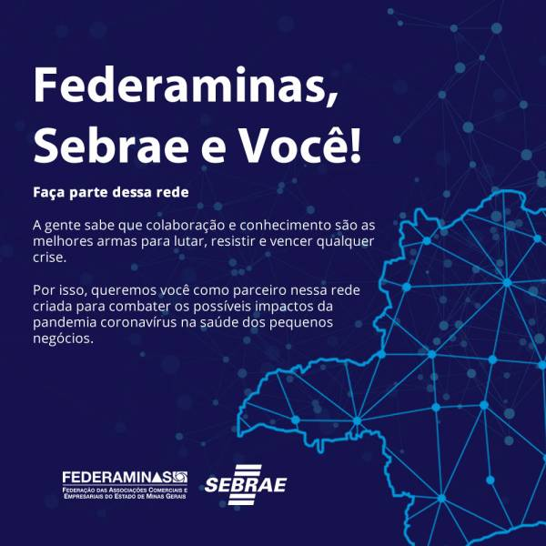 Federaminas, Sebrae e Você! Em frente, contra o coronavirus.