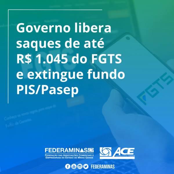 Governo libera saques de até R$ 1.045 do FGTS e extingue fundo PIS/Pasep