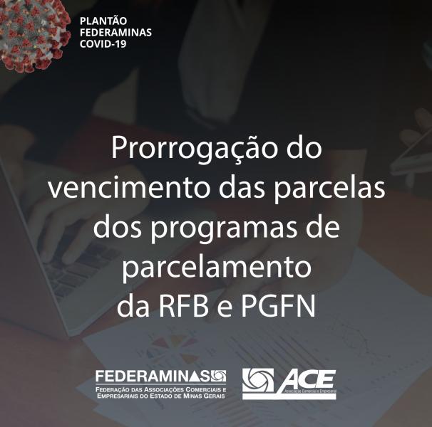 Prorrogação do vencimento das parcelas dos programas de parcelamento da RFB e PGFN